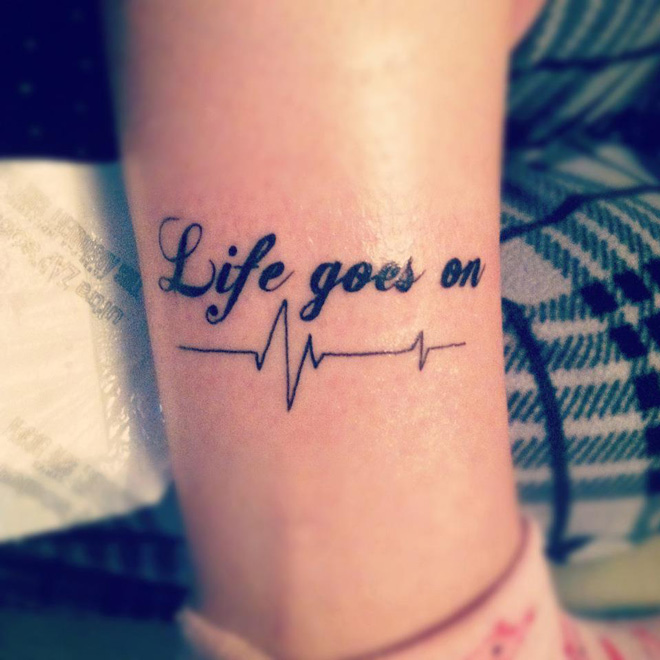 Life Goes On Tattoo Words